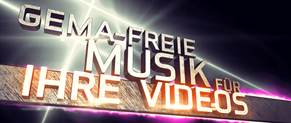 Gemafreie Musik für Video, Film, Fernseh, Animation und YouTube